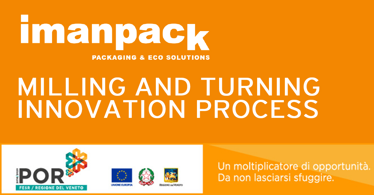 Imanpack Packaging Milling and turning innovation process