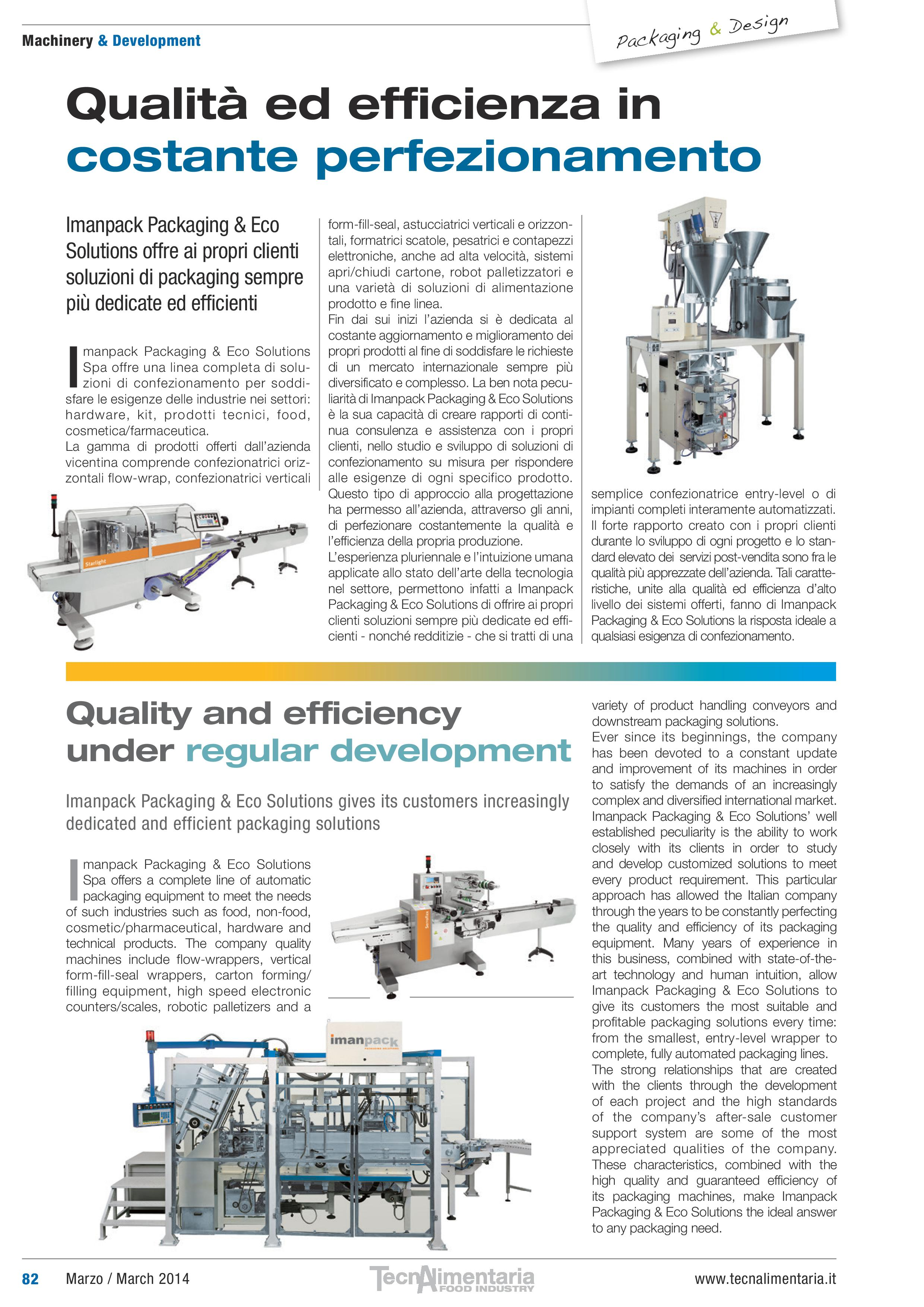 "A press release published in the Italian food specialized magazine called TecnoAlimentaria  exited in March 2014  on ""machinery & Development""  section."