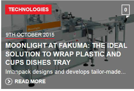 TecnoPlast online magazine wrote about our packaging machine in function at our stand at FAKUMA: Moonlight, the ideal solution to wrap plastic and cups dishes tray